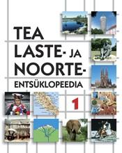 TEA laste- ja noorteentsüklopeedia I köide