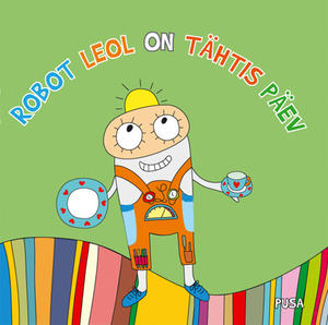 Robot Leol on tähtis päev