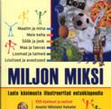 Miljon miksi (1.osa) Laste küsimuste illustreeritud entsüklopeedia