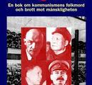 Aldrig mer! En bok om kommunismens folkmord och brott mot mänskligheten